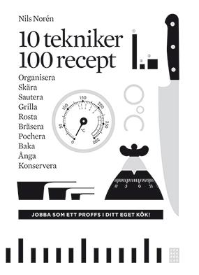 10 tekniker 100 recept - NIls Norén